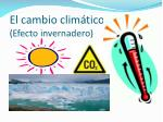 el cambio clim tico efecto invernadero