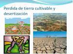 perdida de tierra cultivable y desertizaci n
