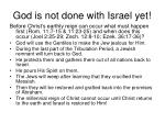god is not done with israel yet