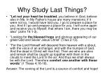 why study last things