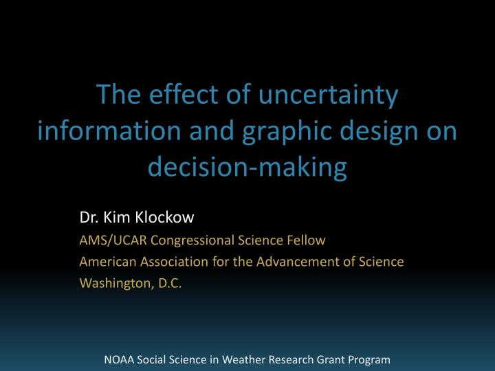 the effect of uncertainty information and graphic design on decision making n.