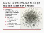 claim representation as single relation is not rich enough