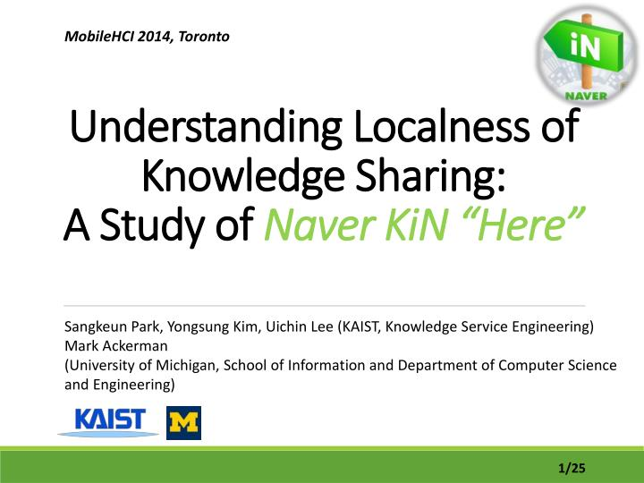understanding localness of knowledge sharing a study of naver kin here n.
