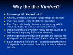 why the title kindred
