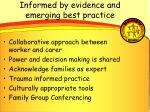 informed by evidence and emerging best practice