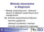 metody stosowane w diagnozie3