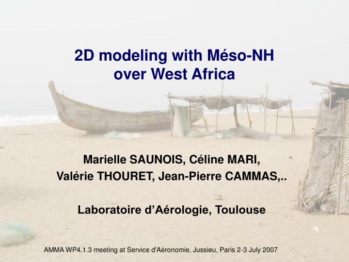 2d modeling with m so nh over west africa n.