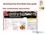 download the kick butts day guide http kickbuttsday org activities