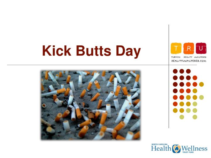 kick butts day n.
