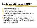 so do we still need html
