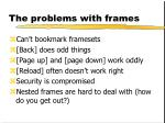 the problems with frames
