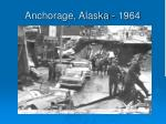 anchorage alaska 1964