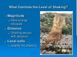 what controls the level of shaking