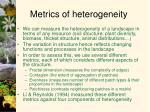 metrics of heterogeneity