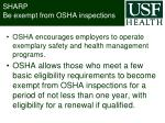 sharp be exempt from osha inspections