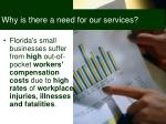 why is there a need for our services
