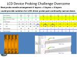 lcd device probing challenge overcome