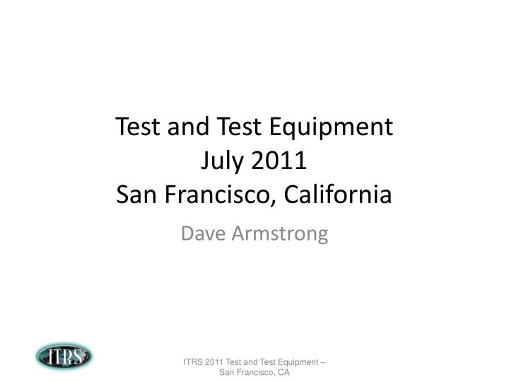 test and test equipment july 2011 san francisco california n.