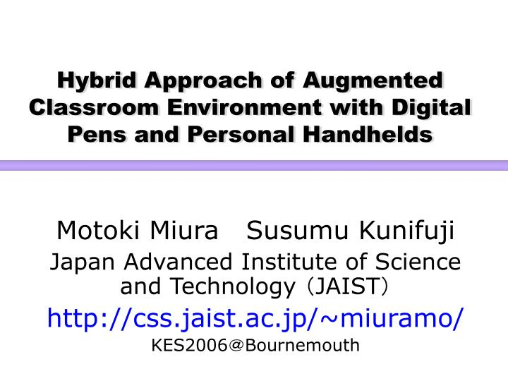 hybrid approach of augmented classroom environment with digital pens and personal handhelds n.