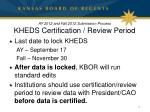 ay 2012 and fall 2012 submission process kheds certification review period1