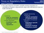 focus on regulatory risks and controls