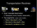 transportation routines