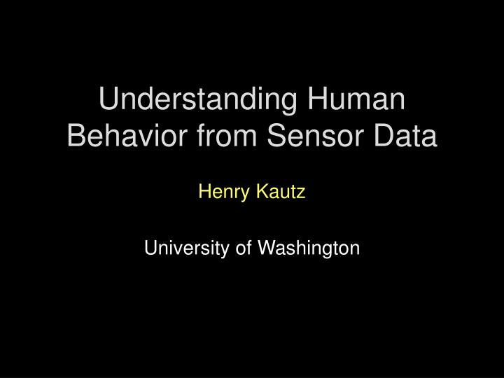 understanding human behavior from sensor data n.