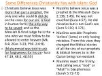 some differences christianity has with islam god