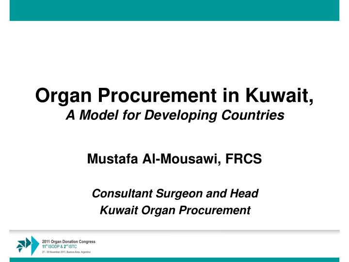 organ procurement in kuwait a model for developing countries n.