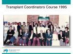transplant coordinators course 1995
