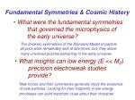 fundamental symmetries cosmic history