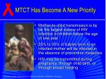 mtct has become a new priority