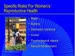 specific risks for women s reproductive health