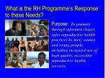 what is the rh programme s response to these needs