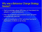why was a behaviour change strategy needed