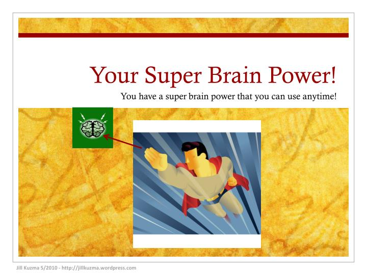 your super brain power n.