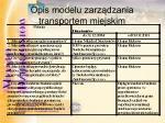 opis modelu zarz dzania transportem miejskim