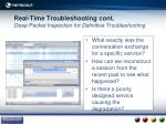 real time troubleshooting cont deep packet inspection for definitive troubleshooting