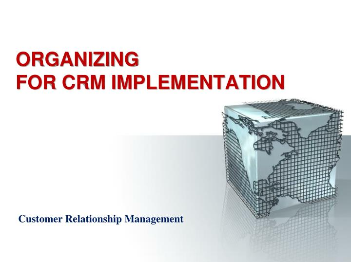 organizing for crm implementation n.