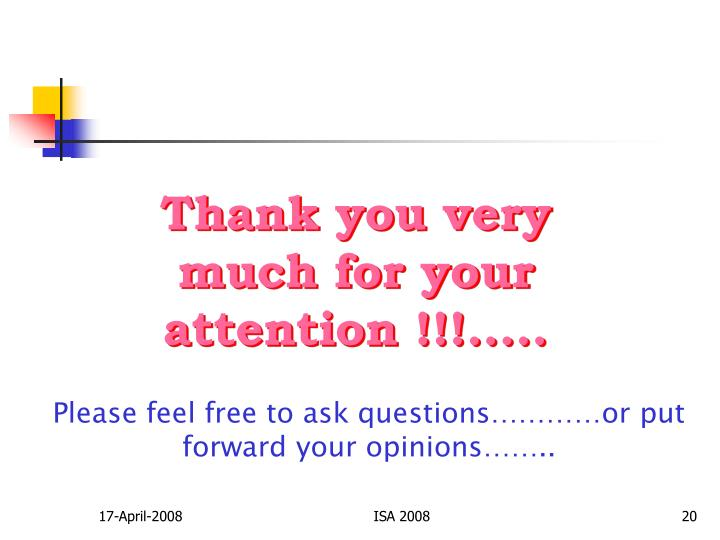 Thank you very much for your attention !!!.....