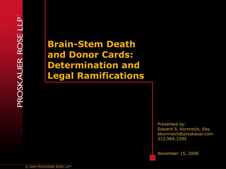 brain stem death and donor cards determination and legal ramifications n.