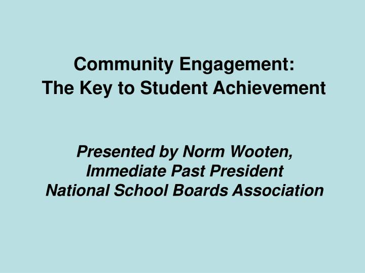 community engagement the key to student achievement n.
