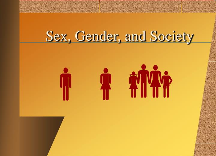 sexuality shaped by biology and society Chapter 12 gender, sex  a person's sex, as determined by his or her biology  each society, however, interprets sexuality and sexual activity in different ways.
