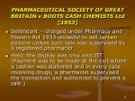 pharmaceutical society of great britain v boots cash chemists ltd 1953