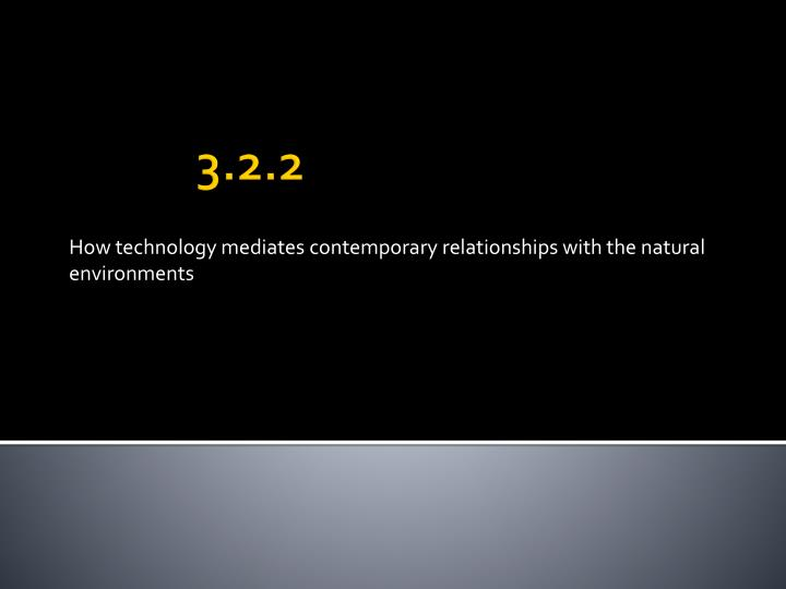how technology mediates contemporary relationships with the natural environments n.