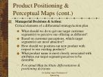 product positioning perceptual maps cont