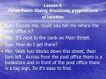 lesson 5 focus point giving directions prepositions of location1
