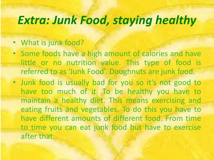 Extra: Junk Food, staying healthy