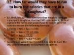 q2 how far would they have to run to burn the calories that are in a doughnut