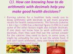 q3 how can knowing how to do arithmetic with decimals help you make good health decisions